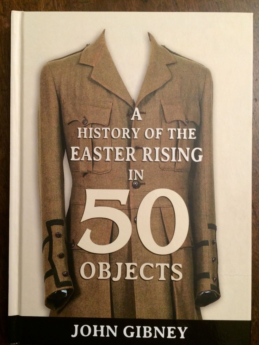 History of the Easter Rising in 50 Objects